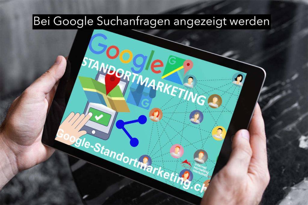 Google-Standortmarketing oder die Kunst nachhaltig im Internet bei Suchresultaten angezeigt zu werden.
